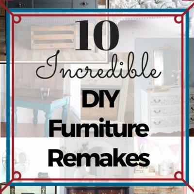 Ten Incredible DIY Furniture Remakes