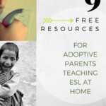 9 Free Resources for Adoptive Parents Teaching ESL