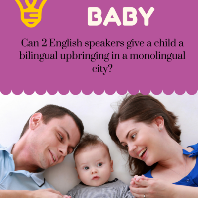 Our Bilingual Baby: An Experiment