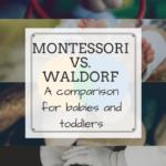 Montessori Versus Waldorf for Babies & Preschoolers