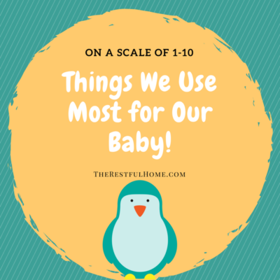 Things We Use Most For Our Baby