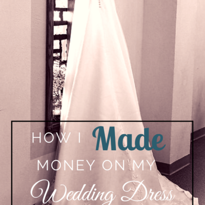 How I Made Money on My Wedding Dress