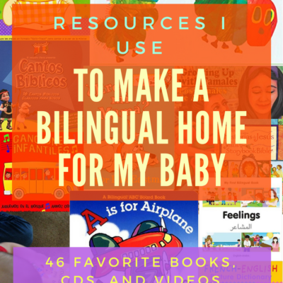 Resources I Use to Make a Bilingual Home for My Baby
