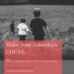 Make Your Saturdays Count