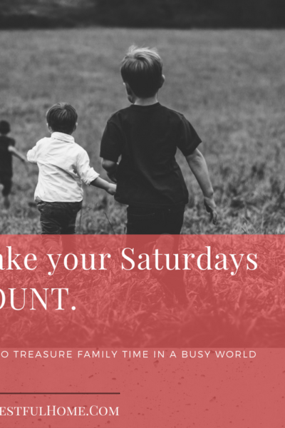 how to treasure family time in a busy world