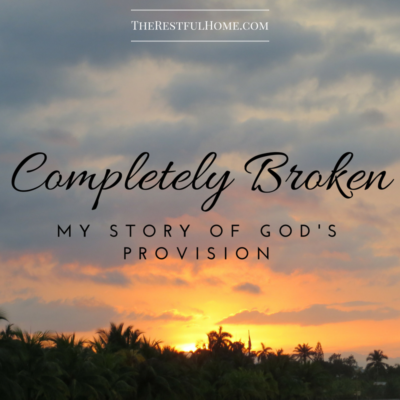 Completely Broken: My Story of God's Provision