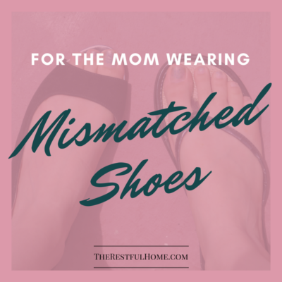 For the Mom Wearing Mismatched Shoes