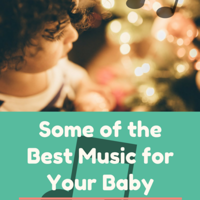 Some of the Best Music for Your Baby
