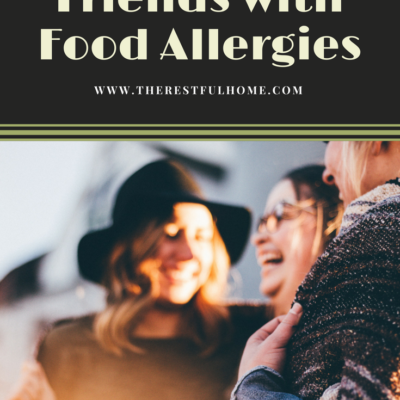 Showing Hospitality When Your Friends Have Food Allergies