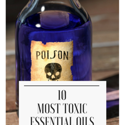 10 of the Most Toxic Essential Oils