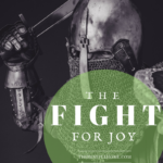 The Fight for Joy: A 3-Part Battle Plan