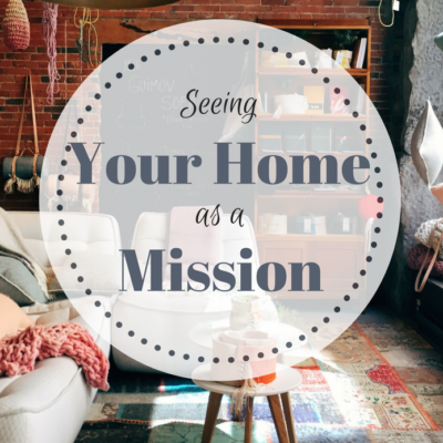 Seeing Your Home as a Mission