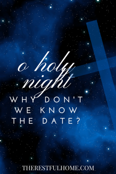 O Holy Night: Why Don't We Know the Date?