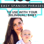 100 Easy Spanish Phrases to Use with Your Baby