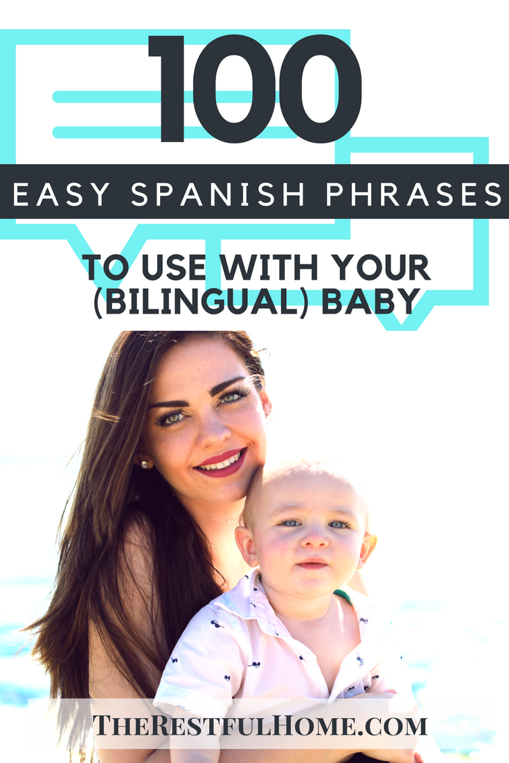 100 easy spanish phrases to use with your baby the restful home