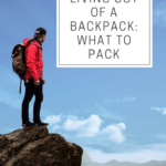 Living Out of A Backpack: What to Pack