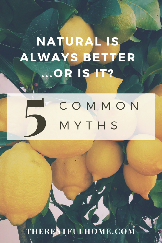 NATURAL is always better or is it five common myths