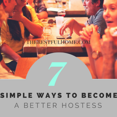 7 Simple Ways to Become a Better Hostess