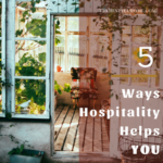 Five Ways Showing Hospitality Helps You