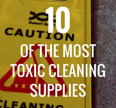 10 of the Most Toxic Cleaning Supplies