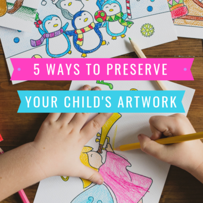5 Ways to Preserve Your Child's Artwork