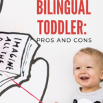 Raising a Bilingual Toddler: The Pros and Cons