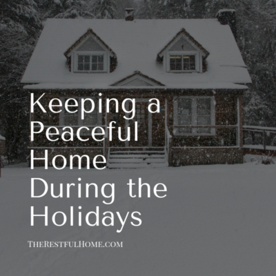 Keeping a Peaceful Home During the Holidays